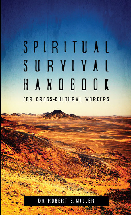 Spiritual Survival Handbook for Cross-Cultural Workers