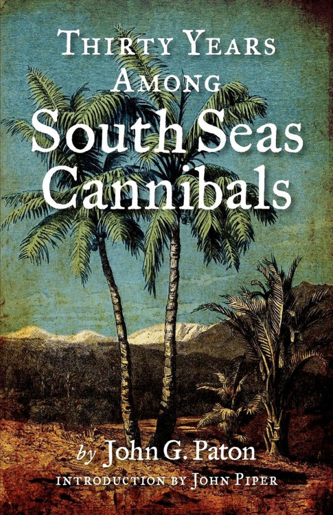 Thirty Years Among South Seas Cannibals