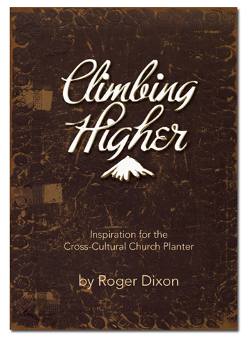 Climbing Higher: Inspiration for the Cross-Cultural Church Planter