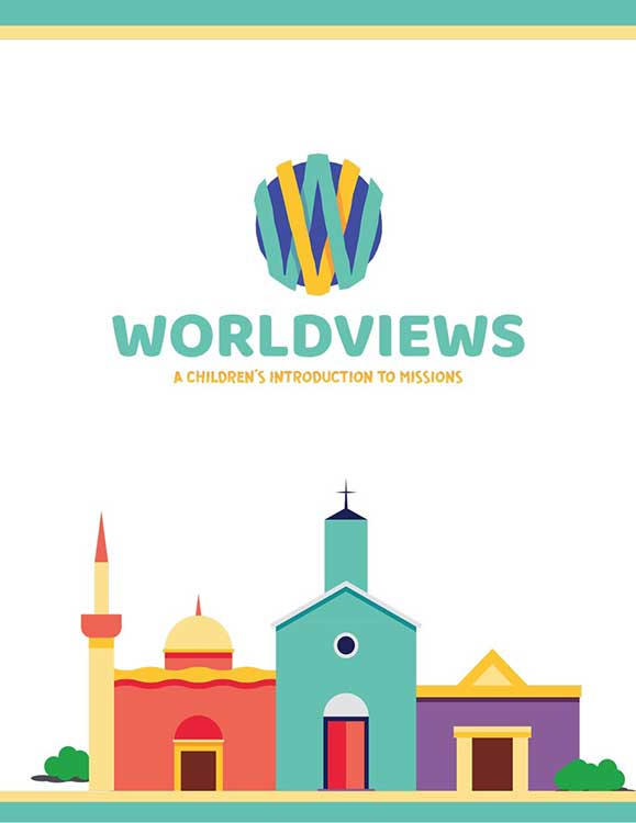 WorldViews: A Children's Introduction to Missions